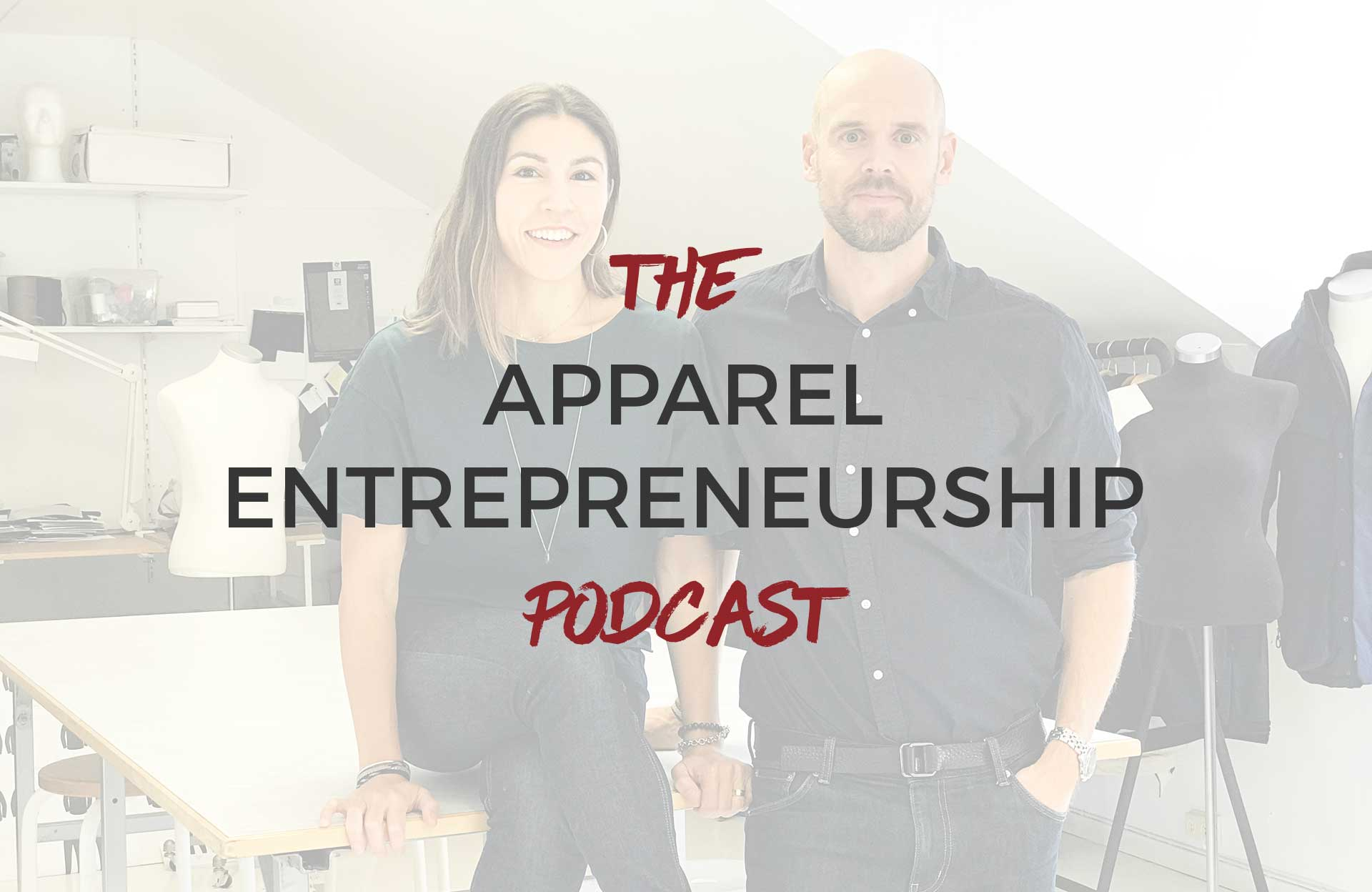 The Apparel Entrepreneurship Podcast