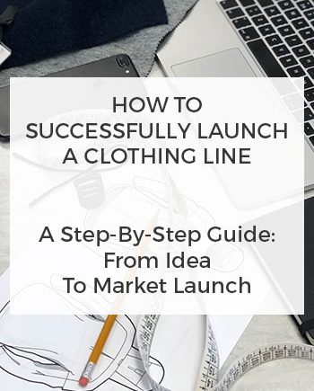 Webinar: How To Successfully Launch A Clothing Line